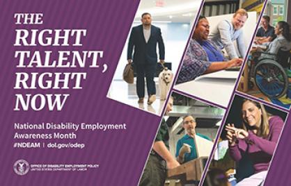 "Poster has a purple background with five images of people with disabilities doing a variety of jobs - teaching, working on a computer, working with colleagues, etc. The poster says, ""The right talent, right now."""
